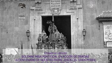 Emisión en directo del Solemne Pontifical de acción de gracias en el IV Centenario del Señor